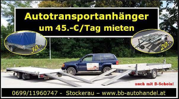 Autotransportanhänger um 45. -€/ Tag mieten ! von 1020-2800Kg
